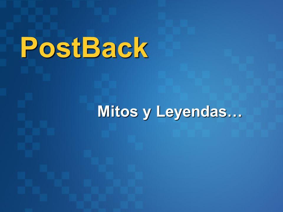 PostBack Mitos y Leyendas…