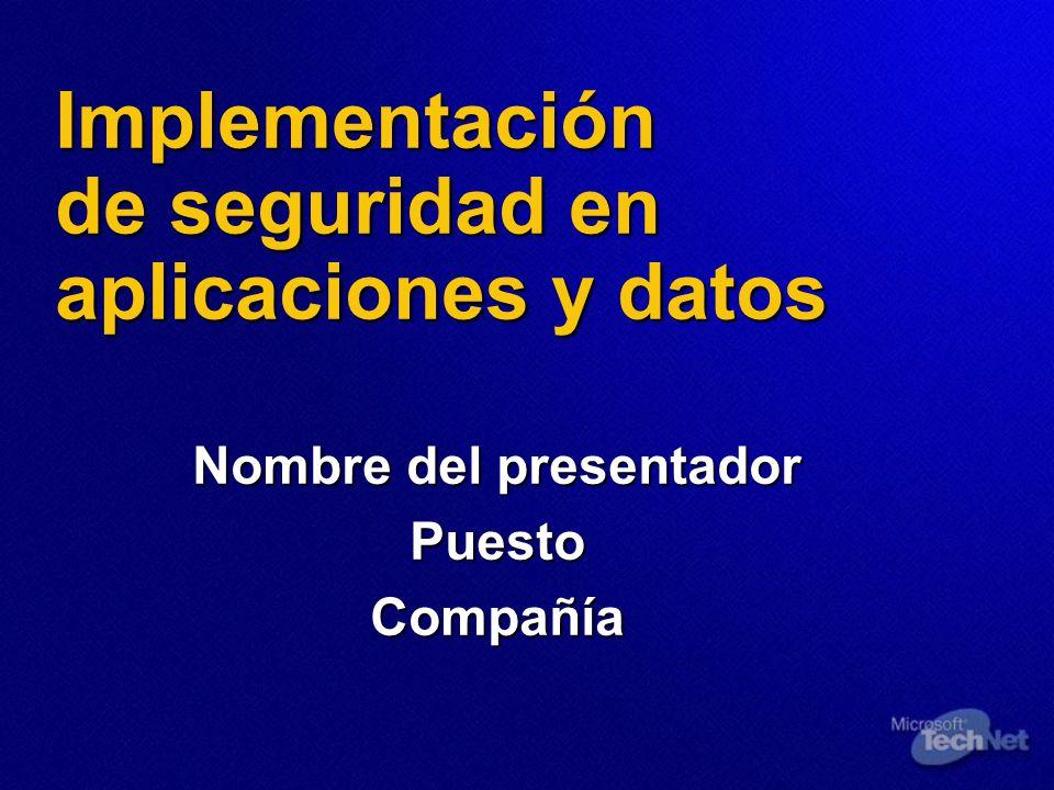 Implementación de seguridad en aplicaciones y datos Nombre del presentador PuestoCompañía