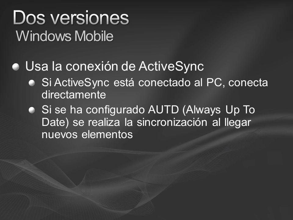 Usa la conexión de ActiveSync Si ActiveSync está conectado al PC, conecta directamente Si se ha configurado AUTD (Always Up To Date) se realiza la sincronización al llegar nuevos elementos
