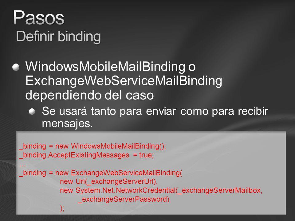 WindowsMobileMailBinding o ExchangeWebServiceMailBinding dependiendo del caso Se usará tanto para enviar como para recibir mensajes.