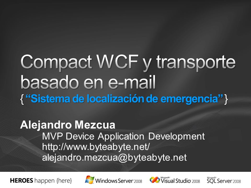 Alejandro Mezcua MVP Device Application Development http://www.byteabyte.net/ alejandro.mezcua@byteabyte.net