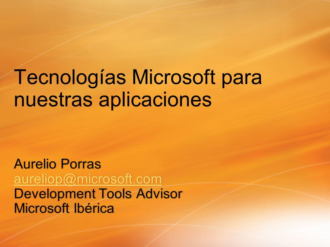 Aurelio PorrasAurelio Porras aureliop@microsoft.com Development Tools AdvisorDevelopment Tools Advisor Microsoft IbéricaMicrosoft Ibérica
