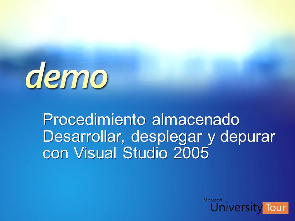 Procedimiento almacenado Desarrollar, desplegar y depurar con Visual Studio 2005 Procedimiento almacenado Desarrollar, desplegar y depurar con Visual