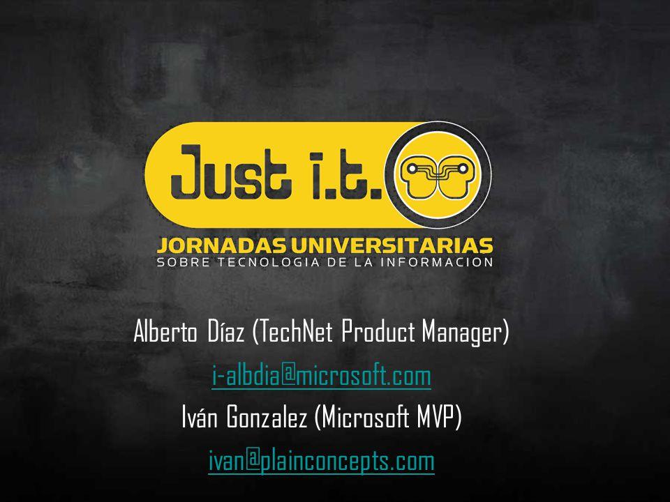 Alberto Díaz (TechNet Product Manager) i-albdia@microsoft.com Iván Gonzalez (Microsoft MVP) ivan@plainconcepts.com