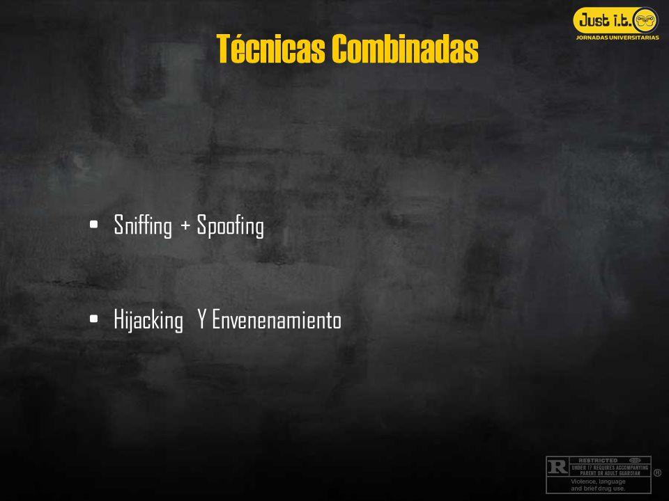 Sniffing + Spoofing Hijacking Y Envenenamiento Técnicas Combinadas