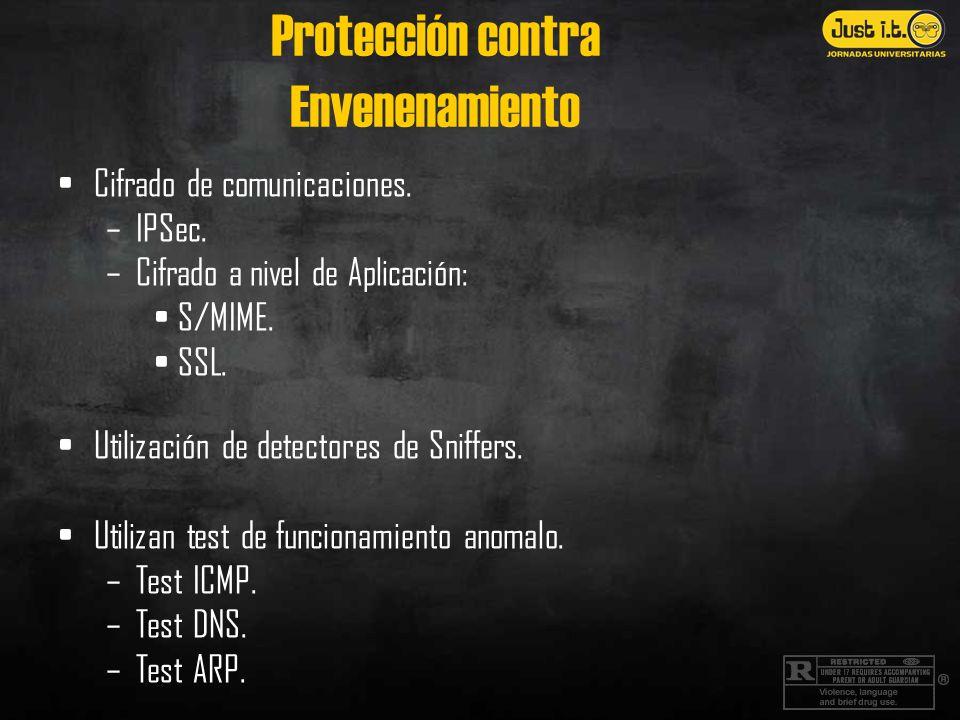 Cifrado de comunicaciones. –IPSec. –Cifrado a nivel de Aplicación: S/MIME. SSL. Utilización de detectores de Sniffers. Utilizan test de funcionamiento