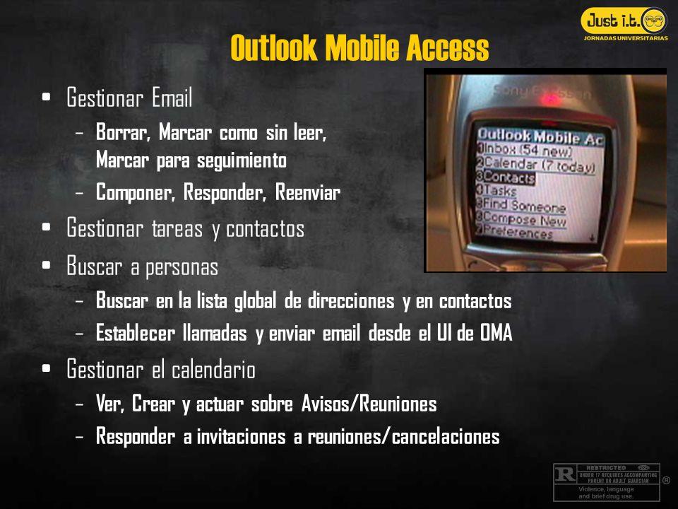Outlook Mobile Access Gestionar Email – Borrar, Marcar como sin leer, Marcar para seguimiento – Componer, Responder, Reenviar Gestionar tareas y conta