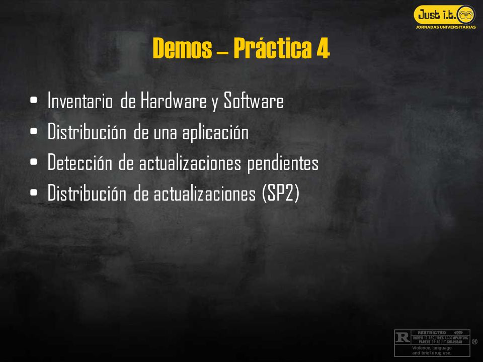 Demos – Práctica 4 Inventario de Hardware y Software Distribución de una aplicación Detección de actualizaciones pendientes Distribución de actualizaciones (SP2)