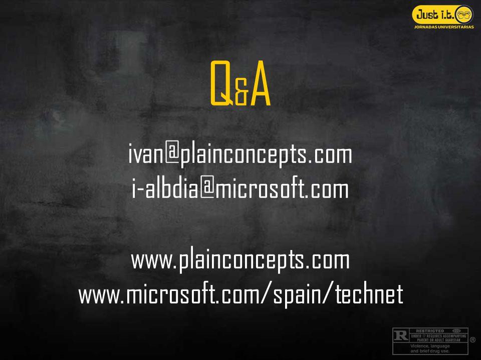 Q&AQ&A ivan@plainconcepts.com i-albdia@microsoft.com www.plainconcepts.com www.microsoft.com/spain/technet