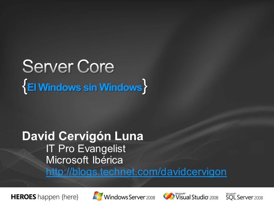 Introducción Instalación Configuración Roles & Funcionalidades Administración de Server Core
