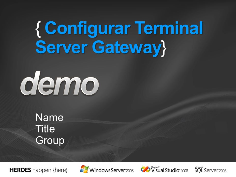 { Configurar Terminal Server Gateway} Name Title Group