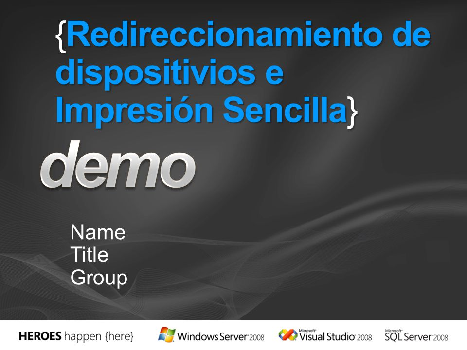 {Redireccionamiento de dispositivios e Impresión Sencilla} Name Title Group