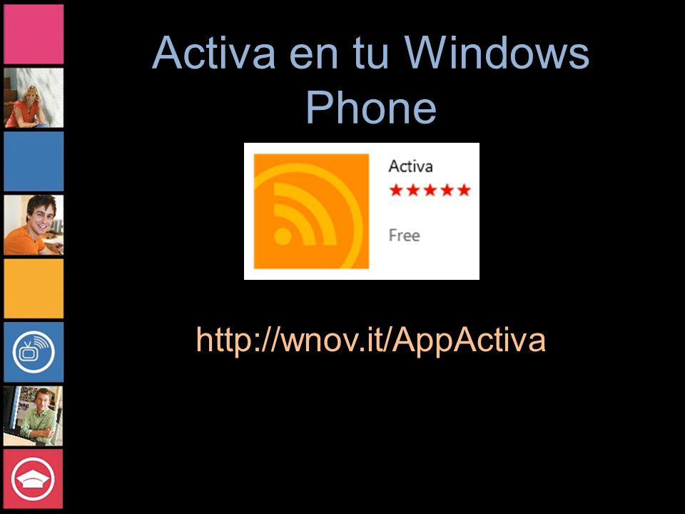 Activa en tu Windows Phone http://wnov.it/AppActiva