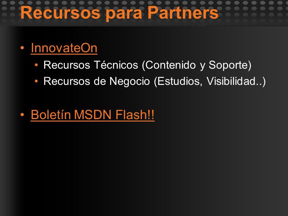 Recursos para Partners InnovateOn Recursos Técnicos (Contenido y Soporte) Recursos de Negocio (Estudios, Visibilidad..) Boletín MSDN Flash!!
