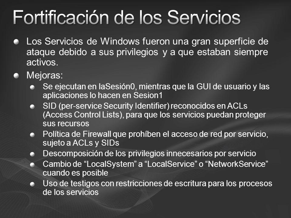 Los Servicios de Windows fueron una gran superficie de ataque debido a sus privilegios y a que estaban siempre activos. Mejoras: Se ejecutan en laSesi