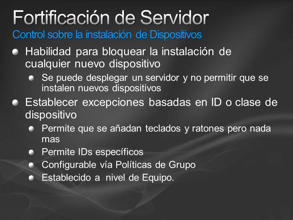 Habilidad para bloquear la instalación de cualquier nuevo dispositivo Se puede desplegar un servidor y no permitir que se instalen nuevos dispositivos