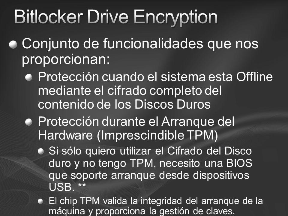 Conjunto de funcionalidades que nos proporcionan: Protección cuando el sistema esta Offline mediante el cifrado completo del contenido de los Discos D