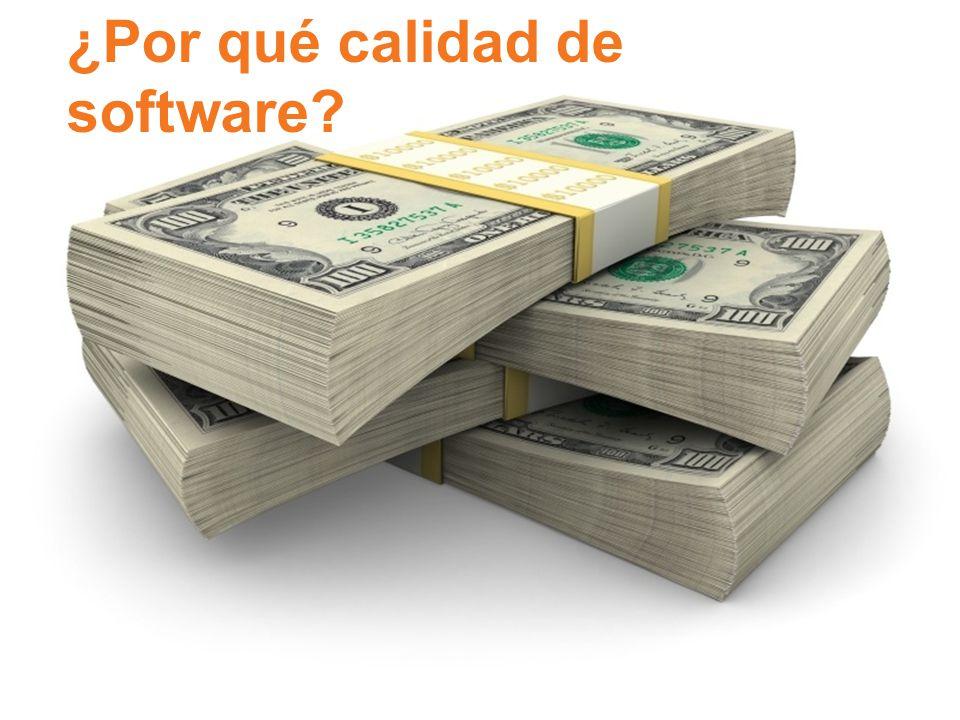 ¿Por qué calidad de software?