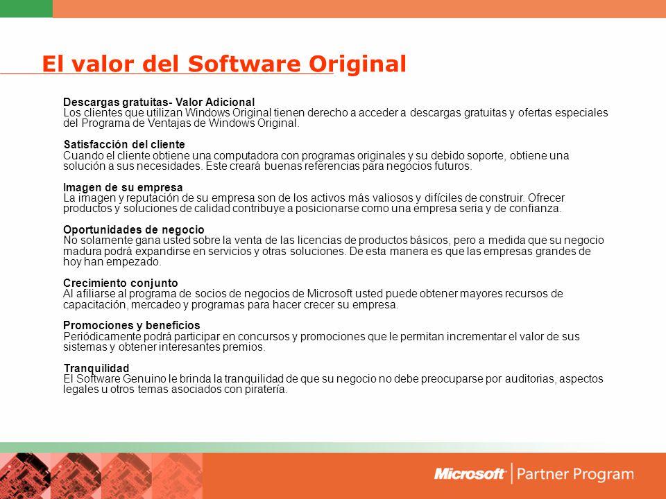 El valor del Software Original Descargas gratuitas- Valor Adicional Los clientes que utilizan Windows Original tienen derecho a acceder a descargas gratuitas y ofertas especiales del Programa de Ventajas de Windows Original.