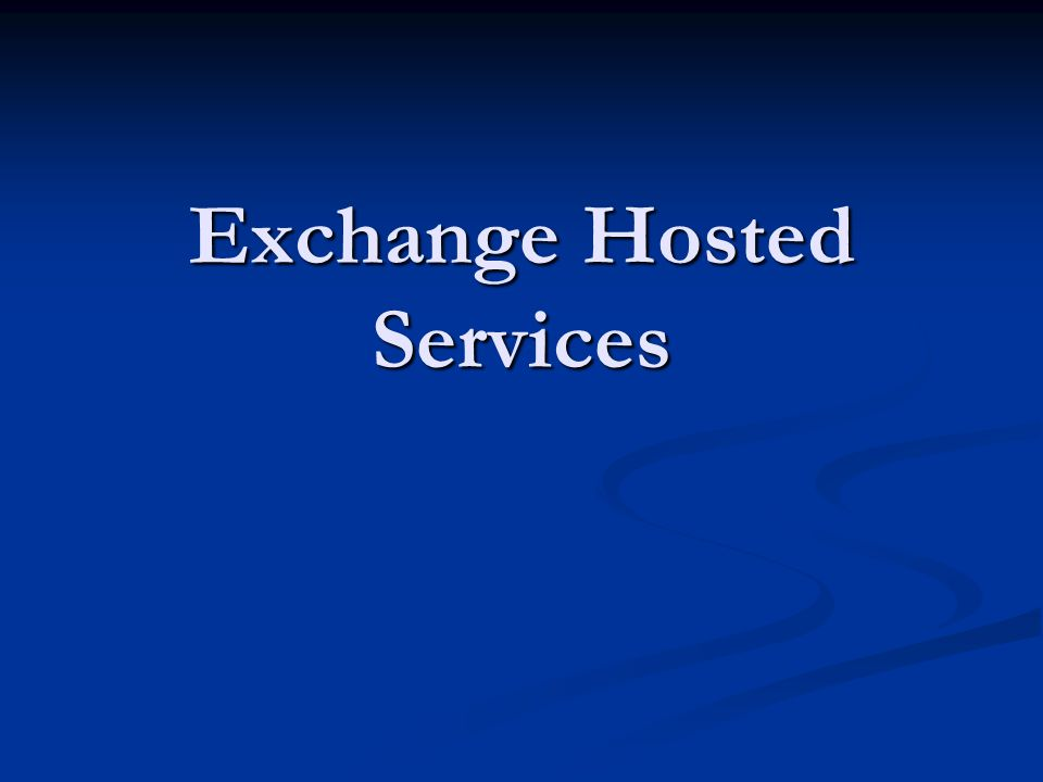 Exchange Hosted Services