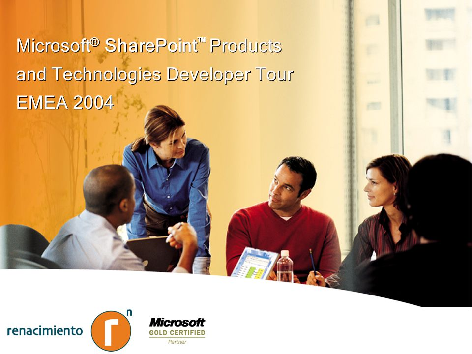 Microsoft ® SharePoint Products and Technologies Developer Tour EMEA 2004 Microsoft ® SharePoint Products and Technologies Developer Tour EMEA 2004