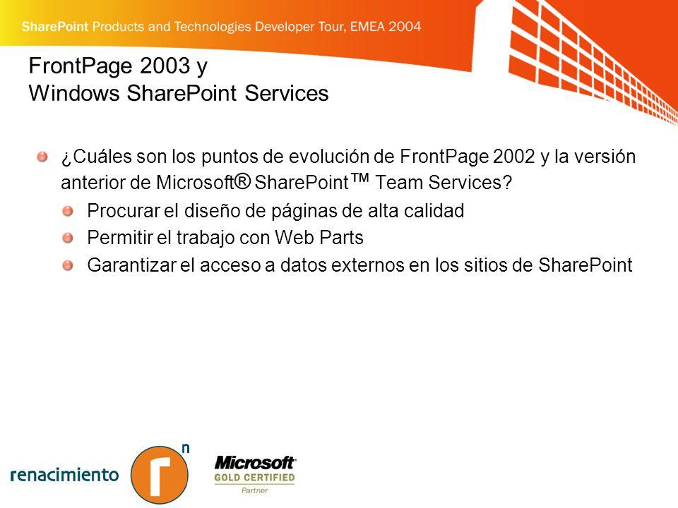 FrontPage 2003 y Windows SharePoint Services ¿Cuáles son los puntos de evolución de FrontPage 2002 y la versión anterior de Microsoft ® SharePoint Team Services.