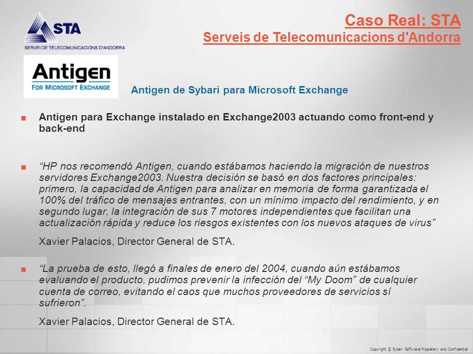 Antigen de Sybari para Microsoft Exchange Antigen para Exchange instalado en Exchange2003 actuando como front-end y back-end HP nos recomendó Antigen, cuando estábamos haciendo la migración de nuestros servidores Exchange2003.
