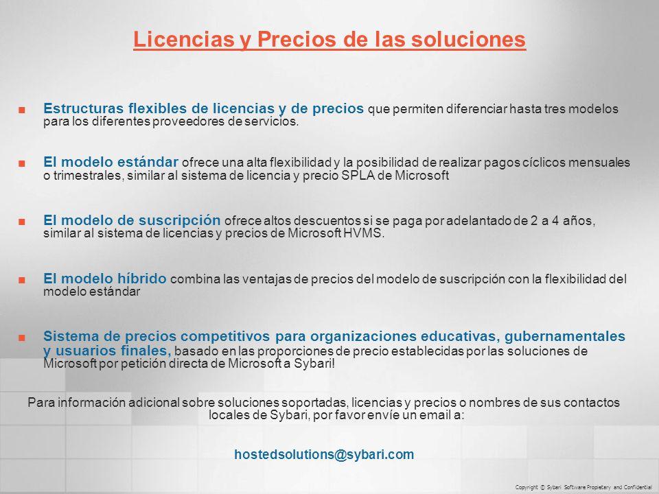 Estructuras flexibles de licencias y de precios que permiten diferenciar hasta tres modelos para los diferentes proveedores de servicios.