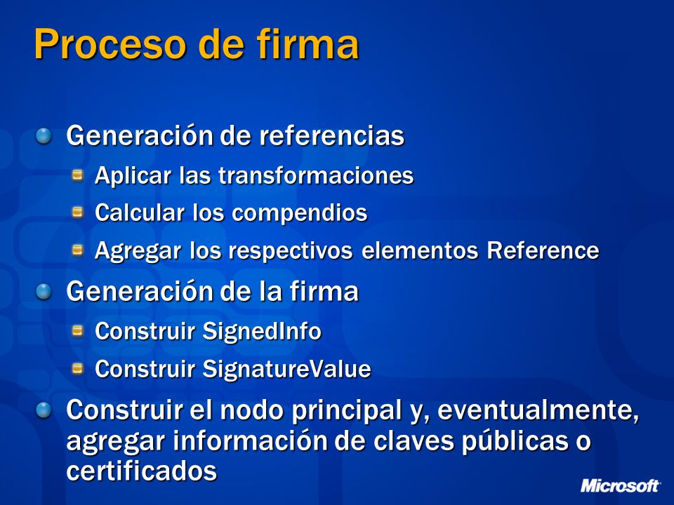 Proceso de firma Generación de referencias Aplicar las transformaciones Calcular los compendios Agregar los respectivos elementos Reference Generación