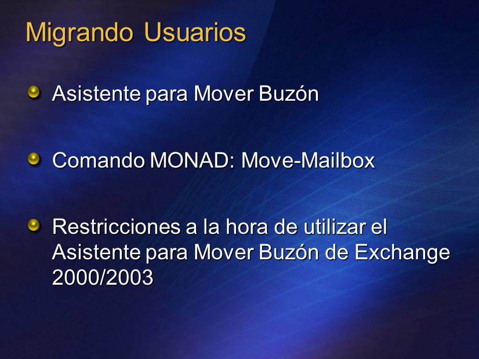 Migrando Usuarios Asistente para Mover Buzón Comando MONAD: Move-Mailbox Restricciones a la hora de utilizar el Asistente para Mover Buzón de Exchange 2000/2003