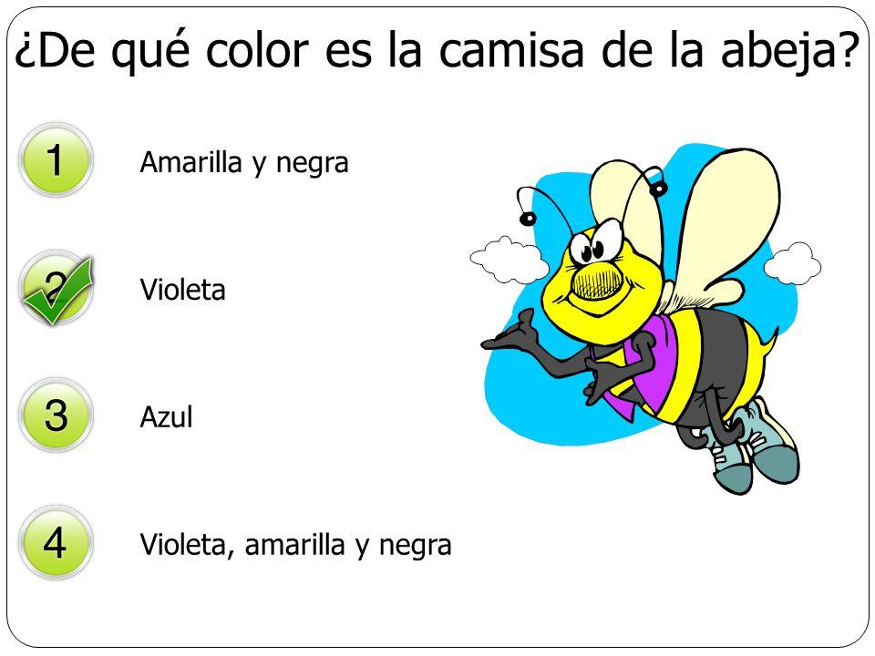 ¿De qué color es la camisa de la abeja? Amarilla y negra Violeta Azul Violeta, amarilla y negra