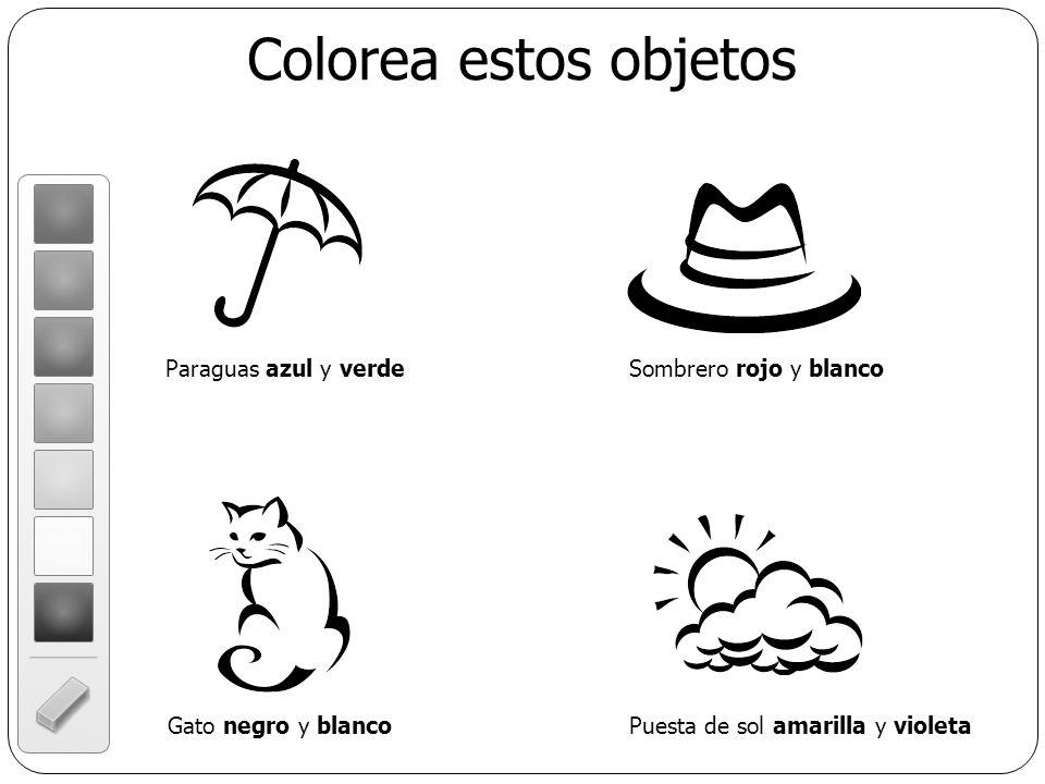 Colorea estos objetos Gato negro y blanco Paraguas azul y verdeSombrero rojo y blanco Puesta de sol amarilla y violeta