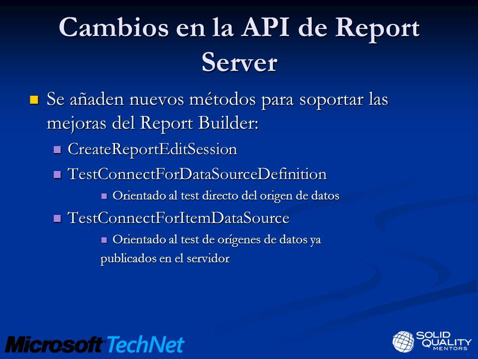 Cambios en la API de Report Server Se añaden nuevos métodos para soportar las mejoras del Report Builder: Se añaden nuevos métodos para soportar las m