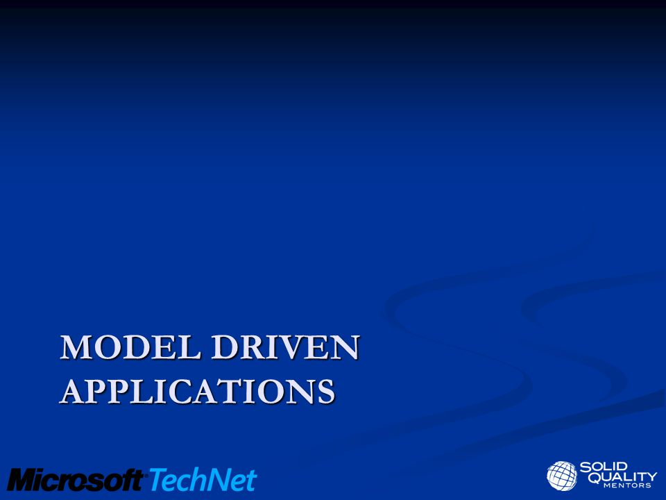 MODEL DRIVEN APPLICATIONS