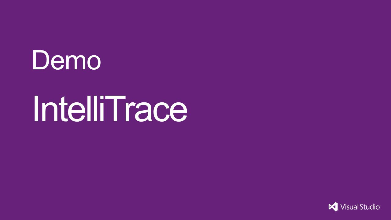 IntelliTrace Demo