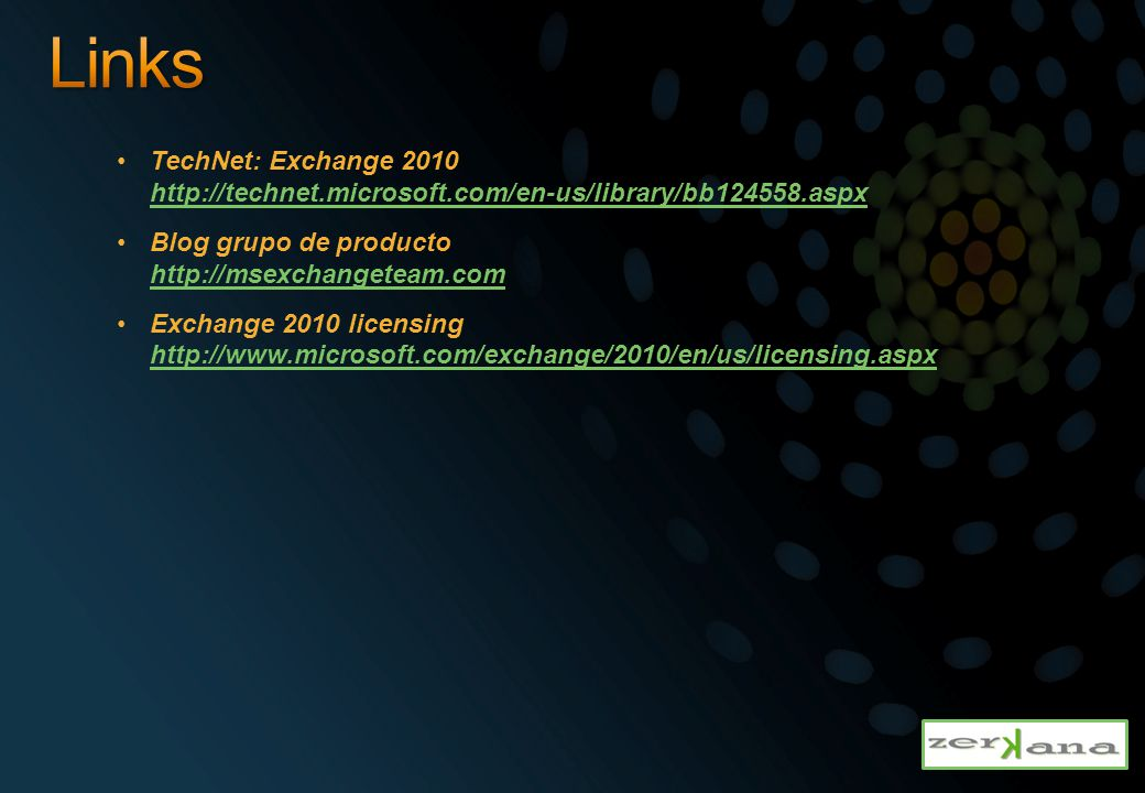 TechNet: Exchange 2010 http://technet.microsoft.com/en-us/library/bb124558.aspx http://technet.microsoft.com/en-us/library/bb124558.aspx Blog grupo de