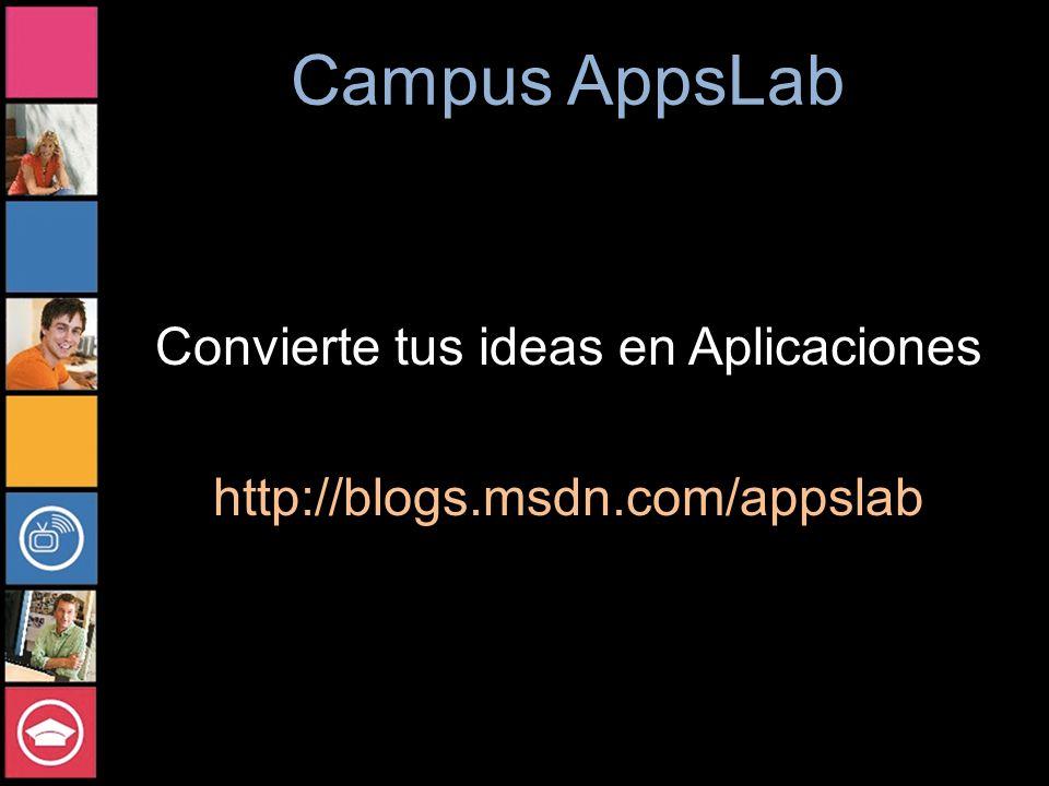 Campus AppsLab Convierte tus ideas en Aplicaciones http://blogs.msdn.com/appslab