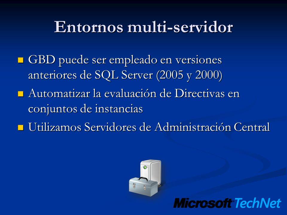 Entornos multi-servidor GBD puede ser empleado en versiones anteriores de SQL Server (2005 y 2000) GBD puede ser empleado en versiones anteriores de S