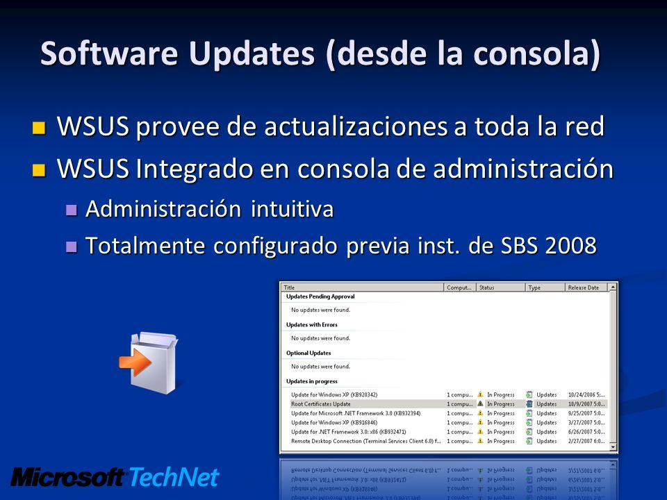 Software Updates (desde la consola) WSUS provee de actualizaciones a toda la red WSUS provee de actualizaciones a toda la red WSUS Integrado en consol