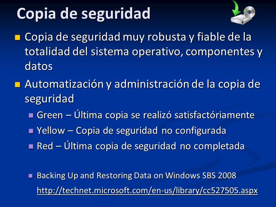 Copia de seguridad Copia de seguridad muy robusta y fiable de la totalidad del sistema operativo, componentes y datos Copia de seguridad muy robusta y