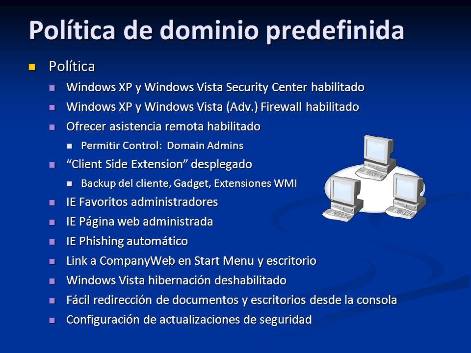Política de dominio predefinida Política Política Windows XP y Windows Vista Security Center habilitado Windows XP y Windows Vista Security Center hab