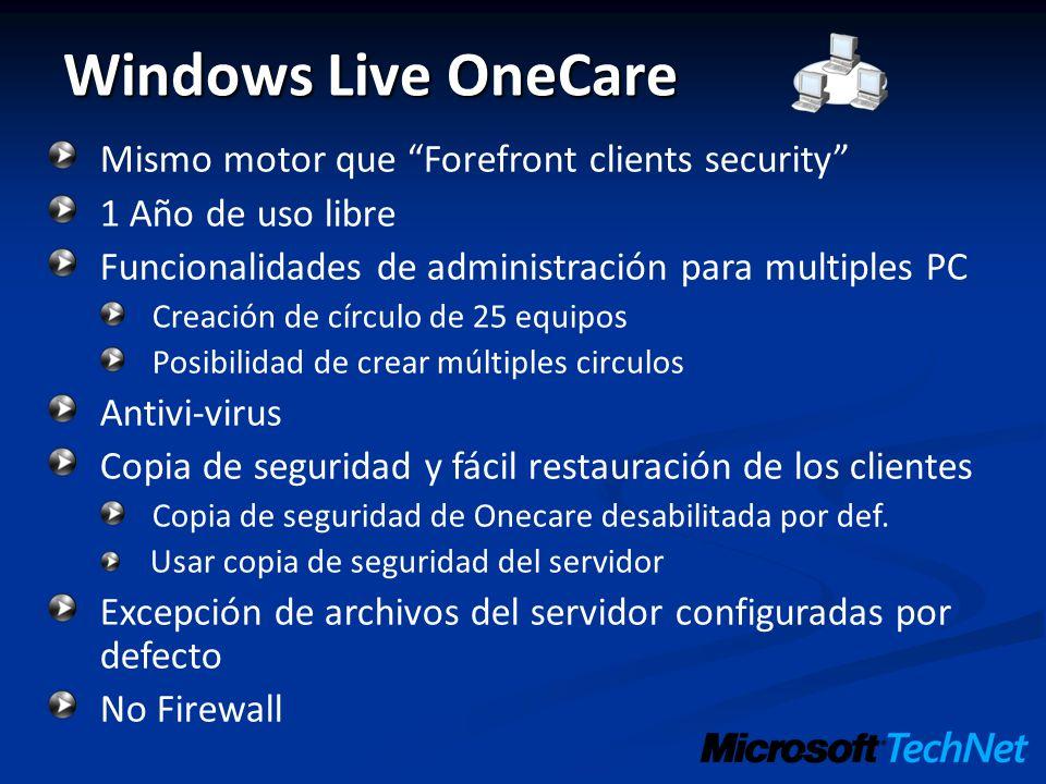 Windows Live OneCare Mismo motor que Forefront clients security 1 Año de uso libre Funcionalidades de administración para multiples PC Creación de cír