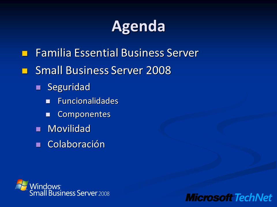 Agenda Familia Essential Business Server Familia Essential Business Server Small Business Server 2008 Small Business Server 2008 Seguridad Seguridad F