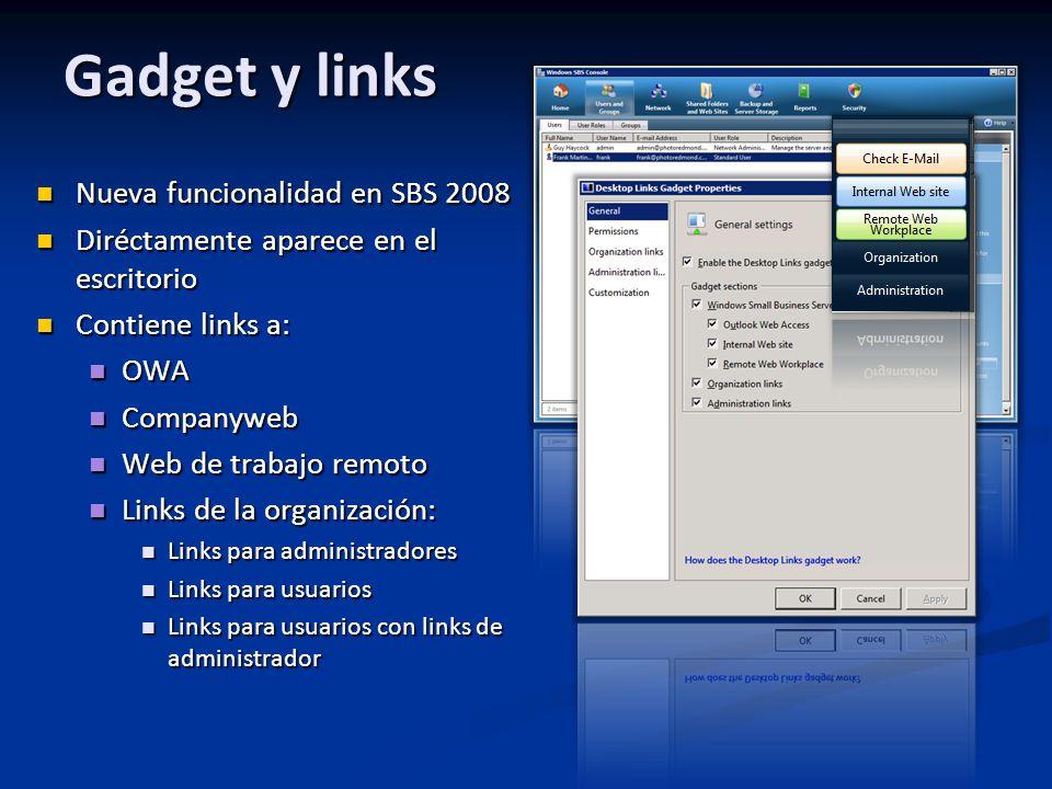 Nueva funcionalidad en SBS 2008 Nueva funcionalidad en SBS 2008 Diréctamente aparece en el escritorio Diréctamente aparece en el escritorio Contiene l