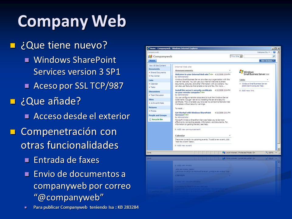 Company Web ¿Que tiene nuevo? ¿Que tiene nuevo? Windows SharePoint Services version 3 SP1 Windows SharePoint Services version 3 SP1 Aceso por SSL TCP/
