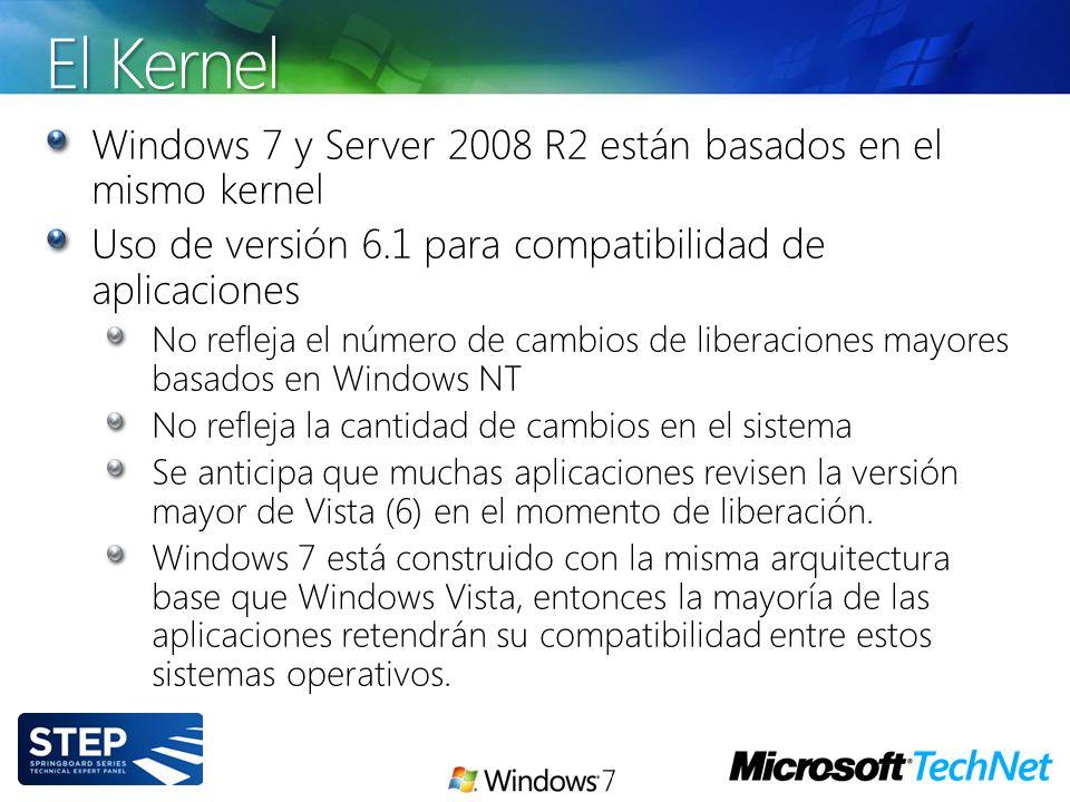 El Kernel Windows 7 y Server 2008 R2 están basados en el mismo kernel Uso de versión 6.1 para compatibilidad de aplicaciones No refleja el número de c