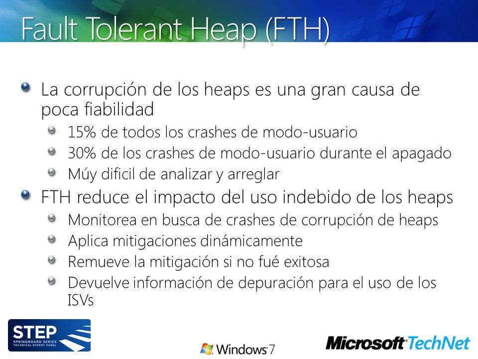 Fault Tolerant Heap (FTH) La corrupción de los heaps es una gran causa de poca fiabilidad 15% de todos los crashes de modo-usuario 30% de los crashes
