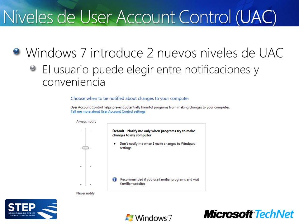 Niveles de User Account Control (UAC) Windows 7 introduce 2 nuevos niveles de UAC El usuario puede elegir entre notificaciones y conveniencia