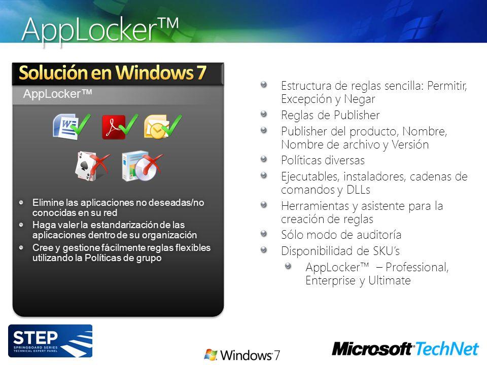AppLocker Elimine las aplicaciones no deseadas/no conocidas en su red Haga valer la estandarización de las aplicaciones dentro de su organización Cree
