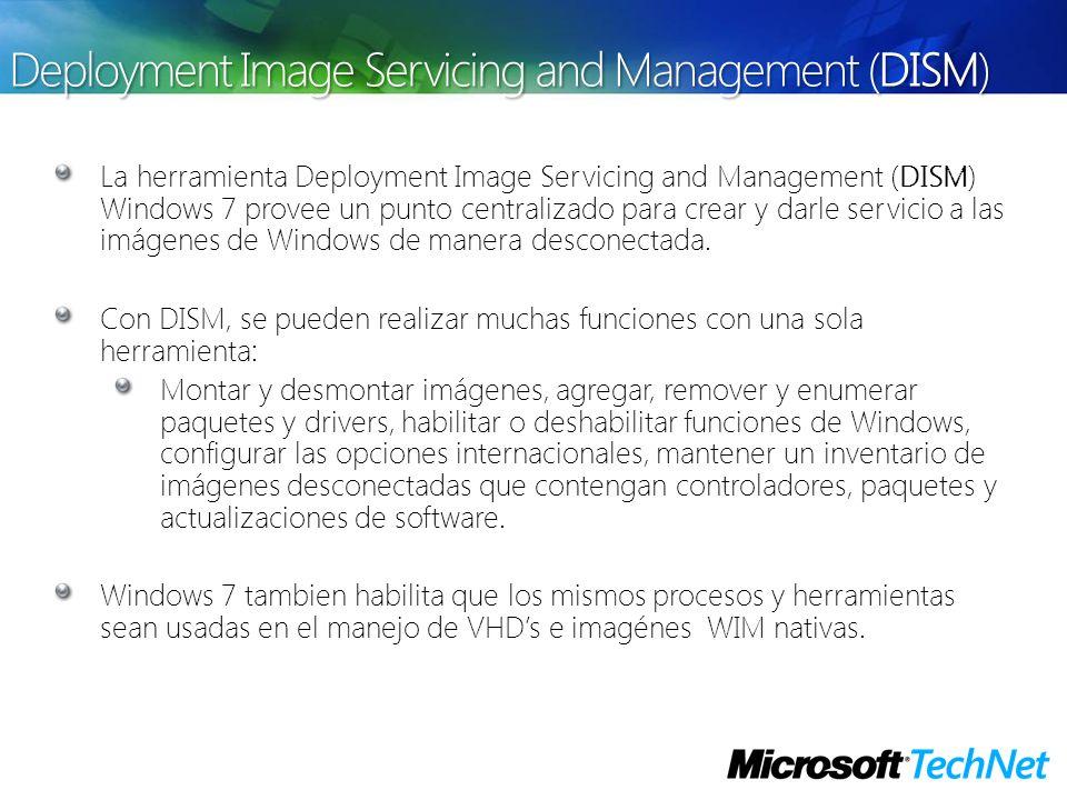 La herramienta Deployment Image Servicing and Management (DISM) Windows 7 provee un punto centralizado para crear y darle servicio a las imágenes de W